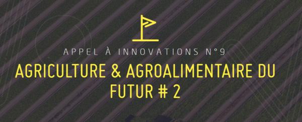 """[Appel à Innovations N°9] Résolutions """"Agriculture et Agroalimentaire du futur #2"""""""