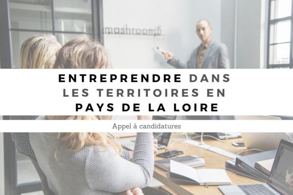 [Appel à candidature] Entreprendre dans les territoires en Pays de la Loire
