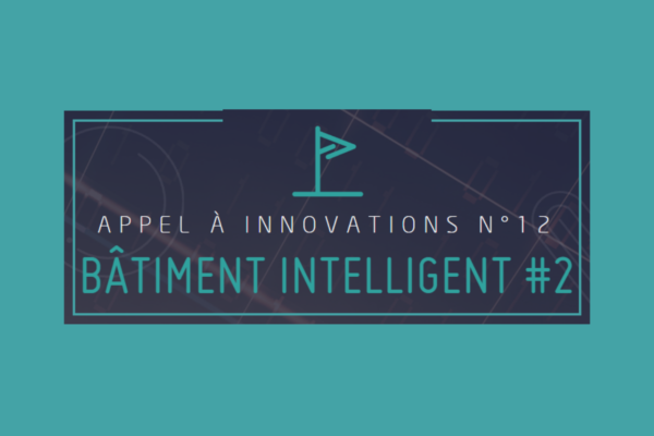 [Appel à innovations] Bâtiment intelligent #2